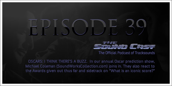 SoundCast Ep. 39 - Oscars - I Think There's a Buzz!