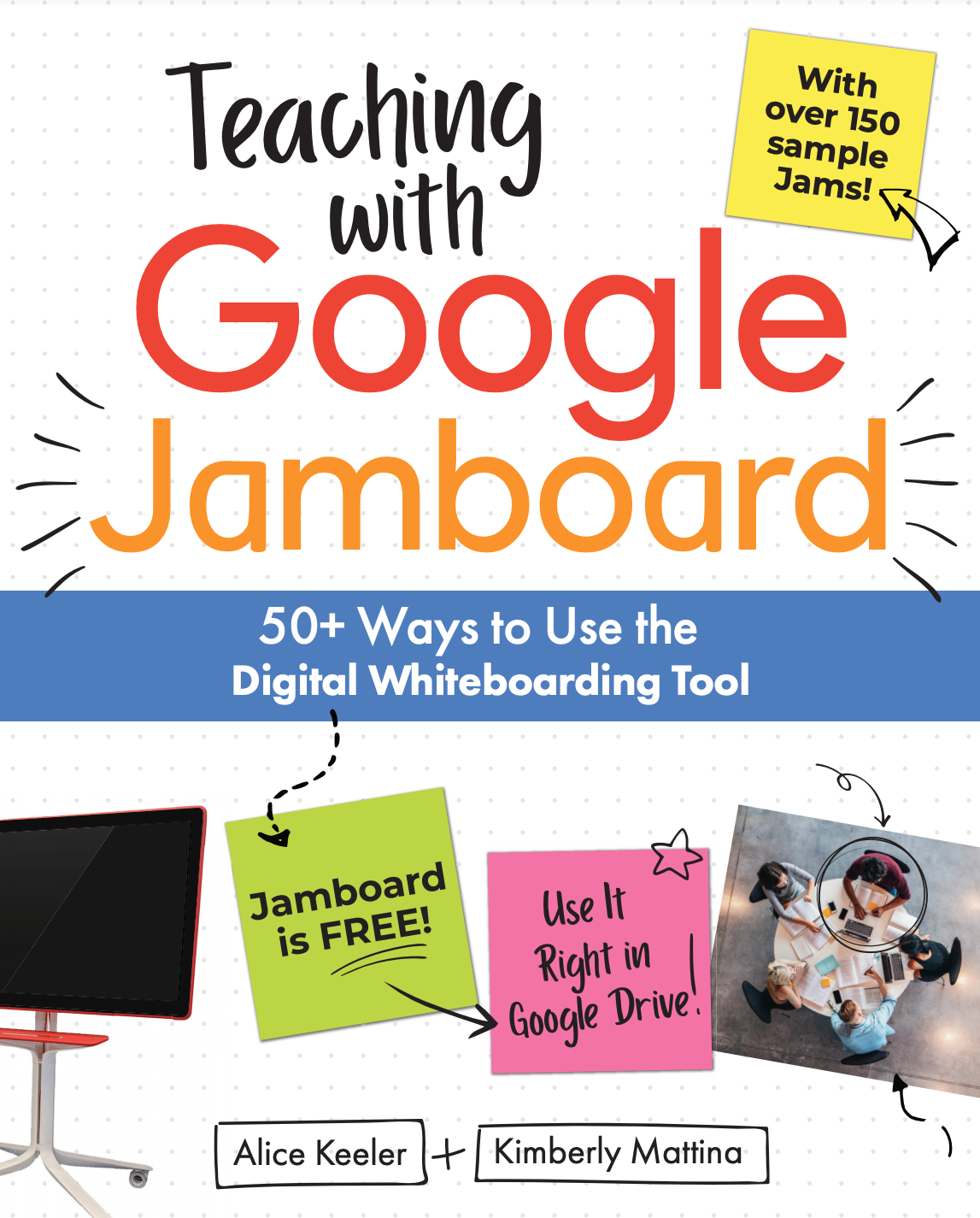 Alice Keeler and Kim Mattina are about to release their second book together about more than 50 ways to use Google Jamboard!