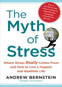 The Myth of Stress By Andrew Bernstein
