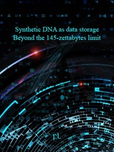 Synthetic DNA as data storage - Beyond the 145-zettabytes limit Cover