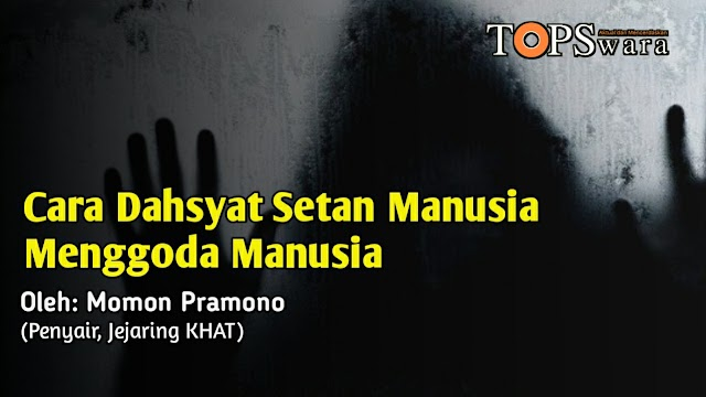 Cara Dahsyat Setan Manusia Menggoda Manusia