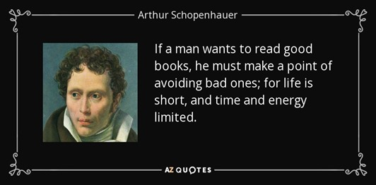 quote-if-a-man-wants-to-read-good-books-he-must-make-a-point-of-avoiding-bad-ones-for-life-arthur-schopenhauer-84-97-10