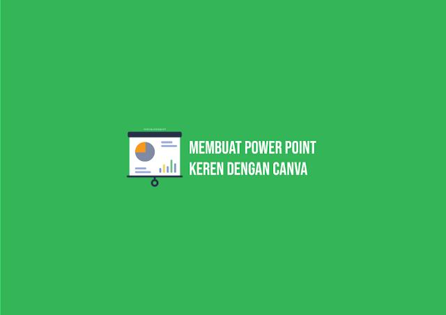 Cara Membuat Power Point Keren dengan Canva