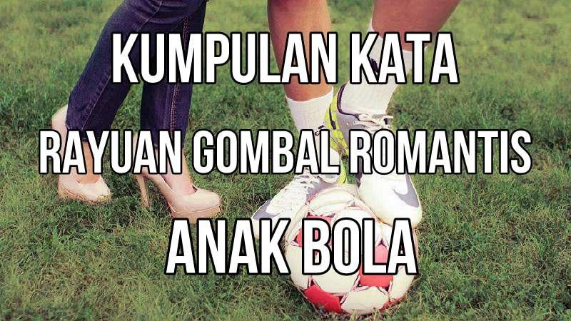 Kumpulan Kata Rayuan Gombal Romantis Anak Bola Sportakuler