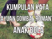 Kumpulan Kata Rayuan Gombal Romantis Anak Bola