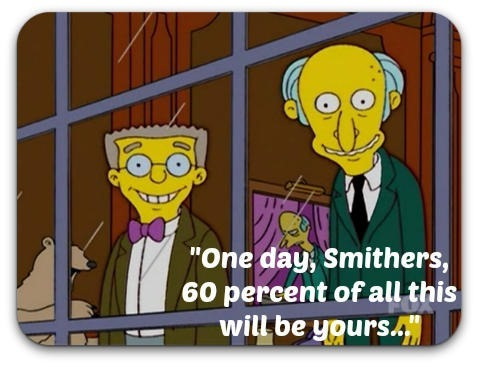 one-day-smithers-60-percent-of-this-will-be-yours450