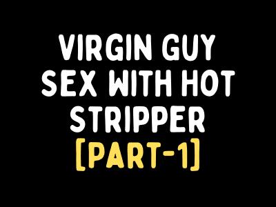 Virgin Guy Fucked a Stripper