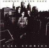 Johnny Hates Jazz - Tall Stories