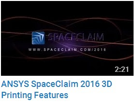 ANSYS SpaceClaim 2016 3D Printing Features