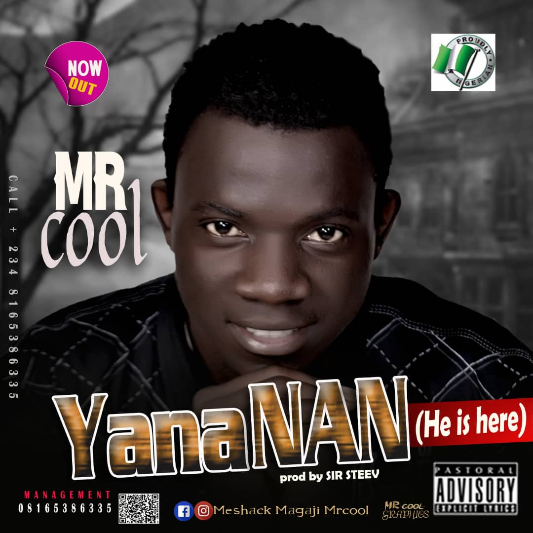 Mr. Cool,Yana Nan,9jagospelblog, Naija Gospel, best Nigerian gospel music, Hausa gospel music, mista cool music,