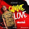 Musik : SmartKhid - Gimme Love (M&M By Feddy}
