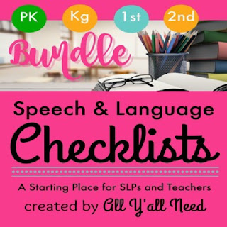 https://www.teacherspayteachers.com/Product/Speech-Language-Checklists-for-PK-K-1-and-2-1588589