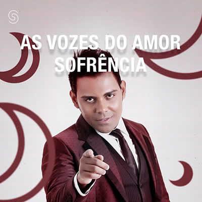 Amado Batista, Pablo e Léo Magalhães - Vozes do Amor - Sofrência