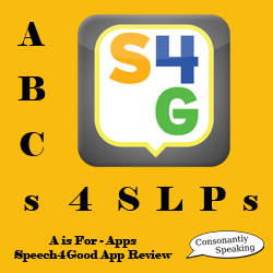 ABCs 4 SLPs: A is for Apps - Speech4Good Review image