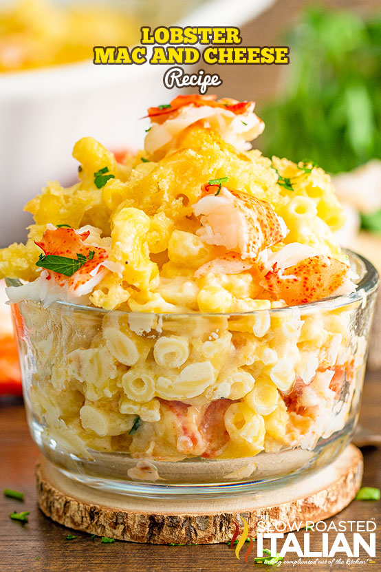 title text (pictured in a glass bowl): Lobster Mac and Cheese