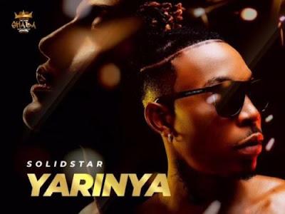 Music : Solidstar - Yarinya || Download Mp3