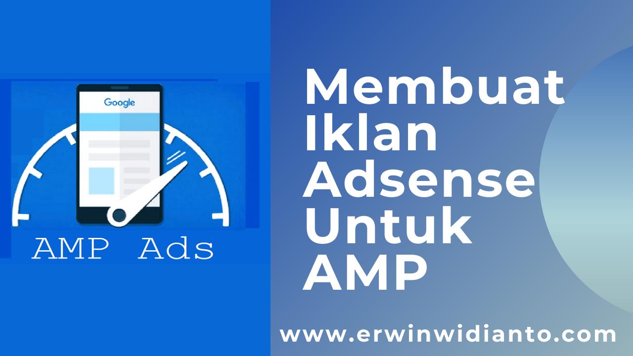 Cara Membuat Iklan Adsense Untuk AMP atau Mobile