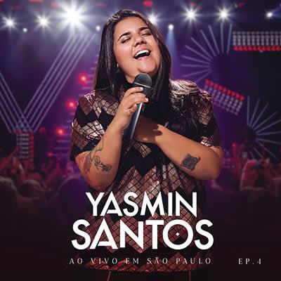 Yasmin Santos - (Ao Vivo em São Paulo) EP4