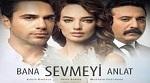 مسلسل علمني كيف أحب Bana Sevmeyi Anlat تركي مترجم للعربية