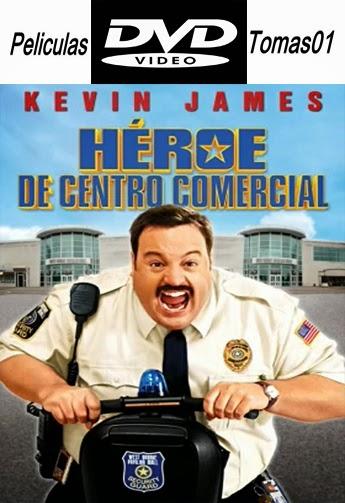 Héroe de Centro Comercial 1 (Paul Blart: Mall Cop) (2009) DVDRip