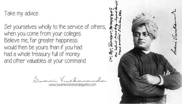 Swami Vivekananda quote: Take my advice: Set yourselves wholly to the service of others, when you come from your colleges