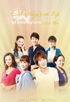 My Splendid Life – My Wonderful Life -  Cuộc sống tươi đẹp của tôi