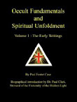 The Early Writings Vol I Occult Fundamentals Spiritual Unfoldment