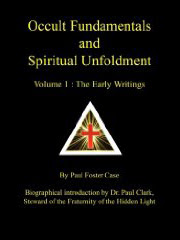 Cover of Paul Foster Case's Book The Early Writings Vol I Occult Fundamentals Spiritual Unfoldment