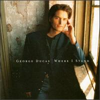 George Ducas: Where I Stand (1997)
