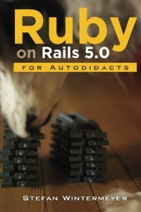 Download PDF Ruby on Rails 5 0 for Autodidacts: Learn Ruby