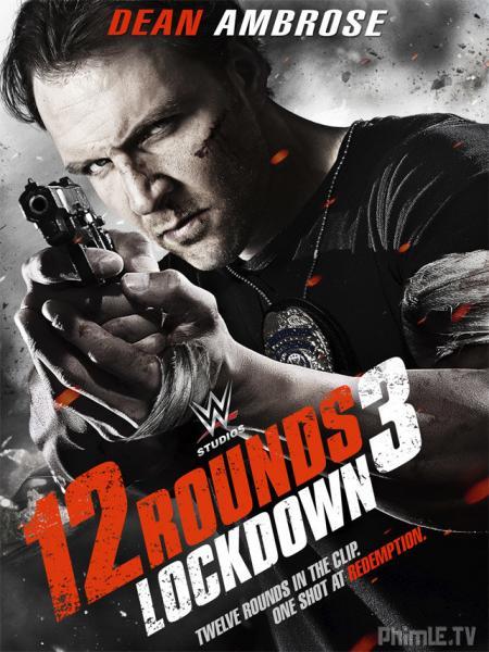 Phim 12 vòng sinh tử 3: Phong tỏa - 12 Rounds 3: Lockdown - VietSub - Thuyết minh