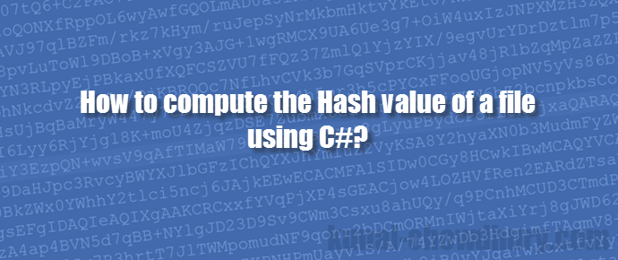 How to compute the Hash value of a file using C#? (www.kunal-chowdhury.com)