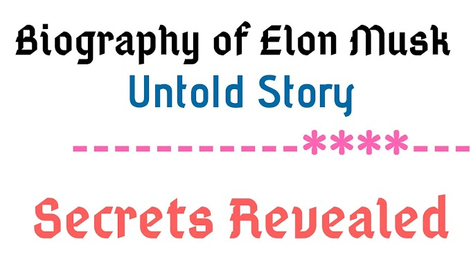 Biography of Elon Musk-The Untold Story