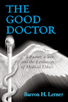 Read more about Drs. Barron and Phillip Lerner in The Good Doctor: A Father, a Son, and the Evolution of Medical Ethics (Beacon Press, 2014): http://www.beacon.org/productdetails.cfm?sku=3340