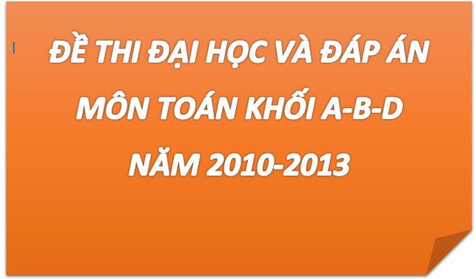 de thi dai hoc mon toan khoi a-b-d va dap an