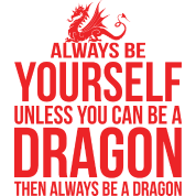 [always-be-yourself-unless-you-can-be-a-dragon%5B6%5D]