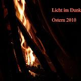 Licht im Dunkel Ostern 2010