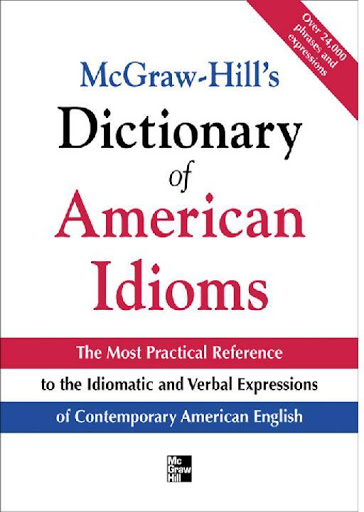 McGraw-Hills%252520Dictionary%252520of%252520American Download: McGraw-Hills - Dictionary of American Idioms