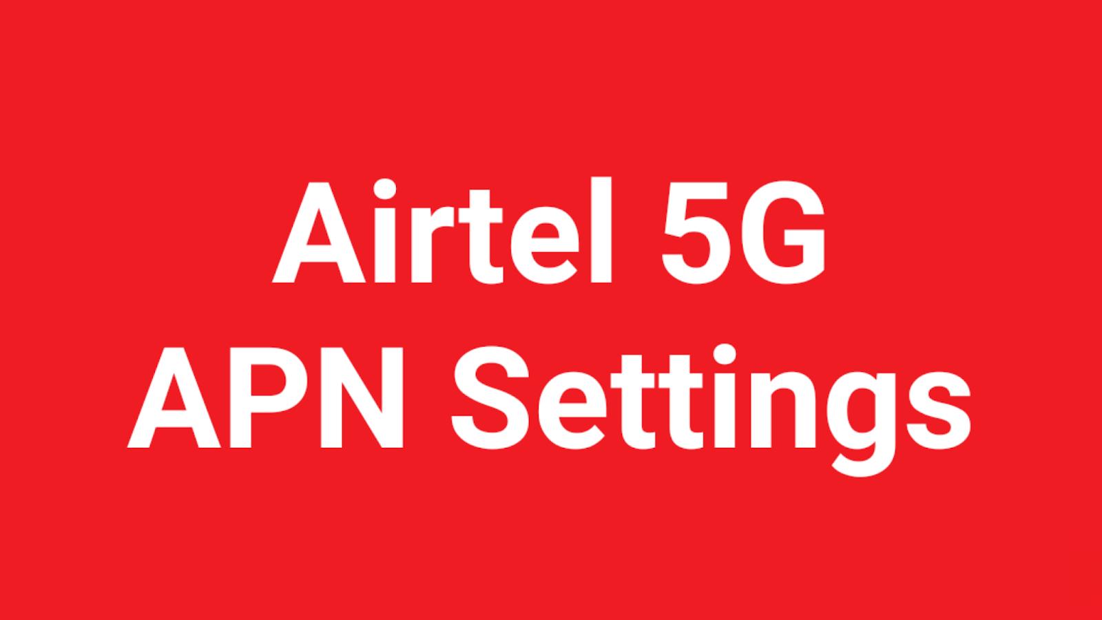 Airtel 5G APN Settings