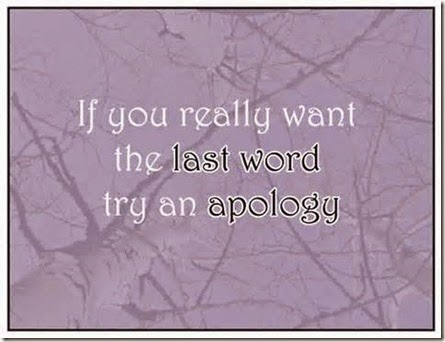 if-you-really-want-the-last-word-try-an-apology-apology-quote