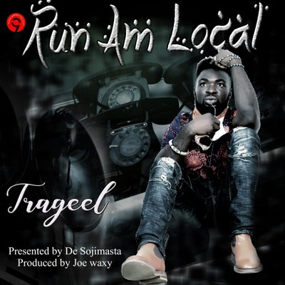 New Music: Trageel – Run Am Local
