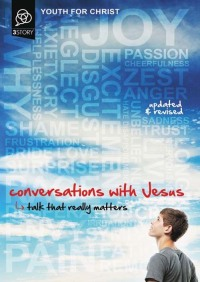 Conversations with Jesus, Updated and Revised Edition By Youth For Christ