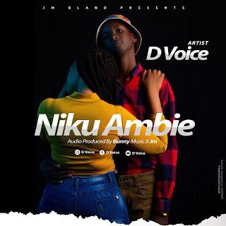 AUDIO | D VOICE - NIKUAMBIE | DOWNLOAD NOW