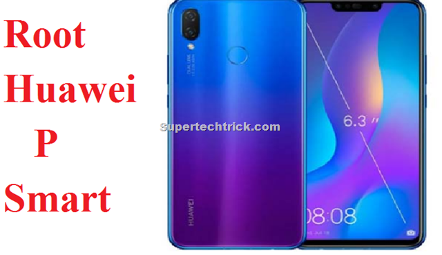 How to Root Huawei P Smart with One click