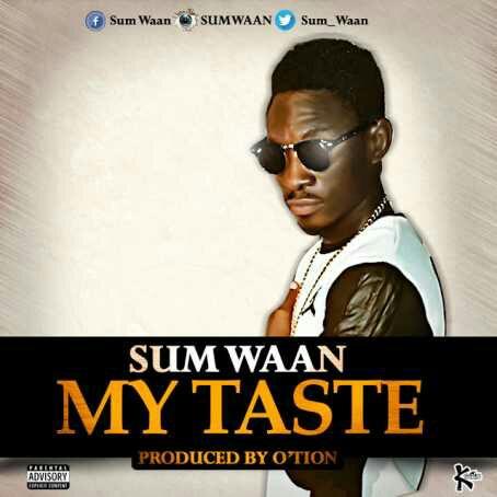 SUM WAAN - MY TASTE