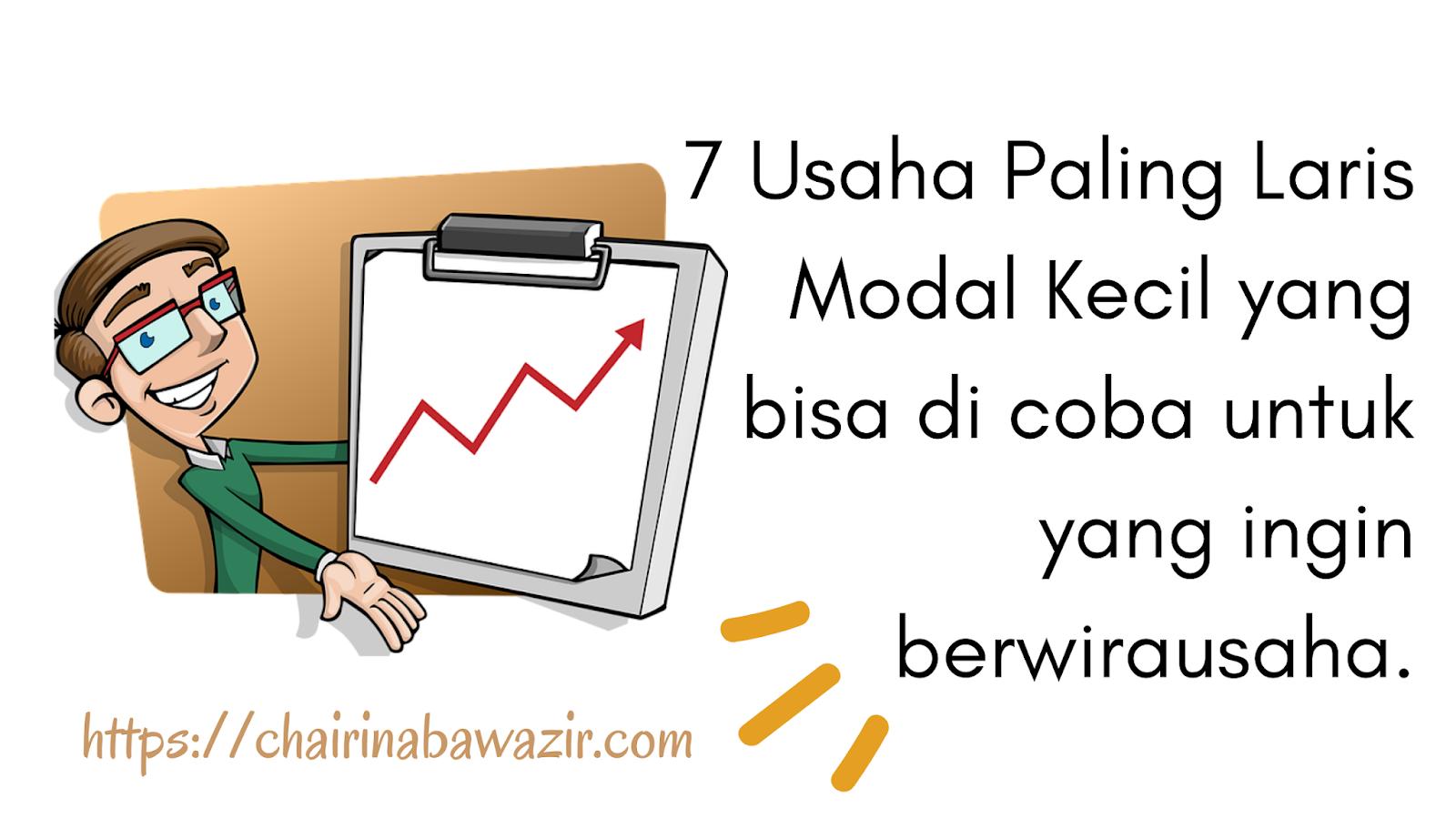 7-Usaha-Paling-Laris-Modal-Kecil-yang -bisa-di-coba-untuk-yang-ingin -berwirausaha.