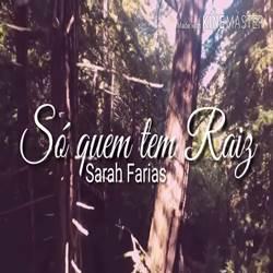 Sarah Farias – Só Quem Tem Raiz