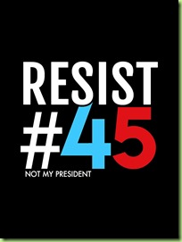 resist 45 not my president