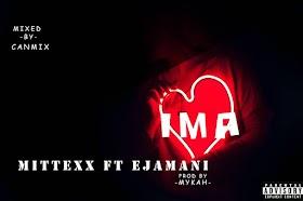 DOWNLOAD MP3: Mittexx - IMA (Ft. Ejamani)