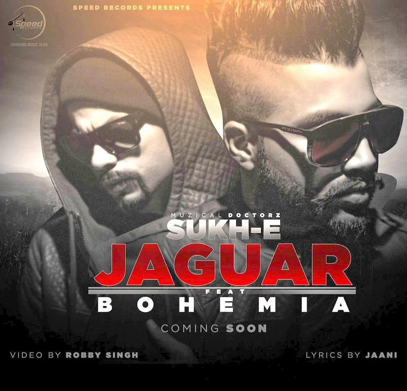 Jaguar Full Lyrics - Bohemia ft. SukhE (Muzical Doctorz)